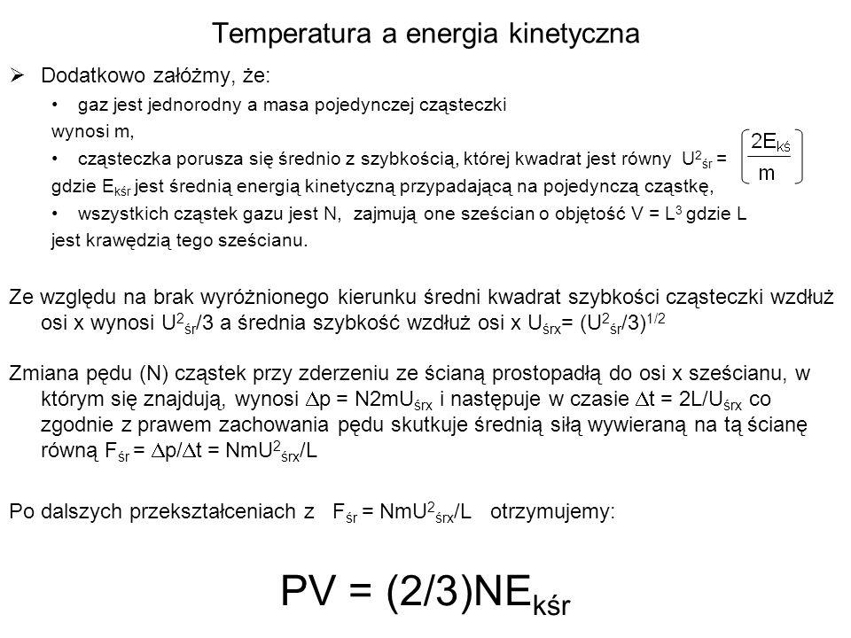 Temperatura a energia kinetyczna Dodatkowo załóżmy, że: gaz jest jednorodny a masa pojedynczej cząsteczki wynosi m, cząsteczka porusza się średnio z s