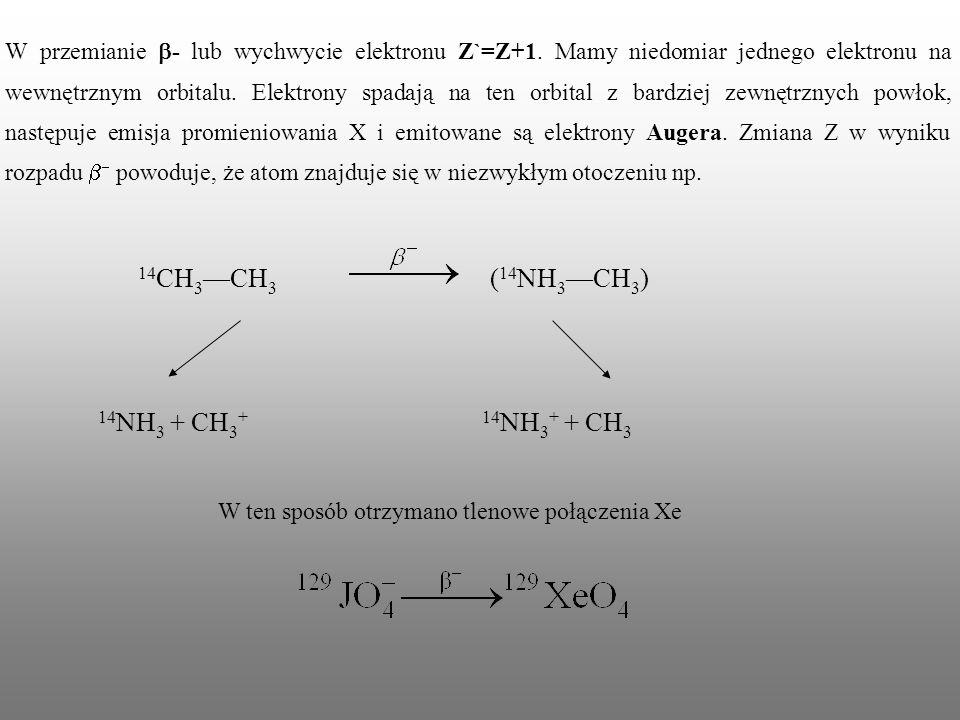 W przemianie - lub wychwycie elektronu Z`=Z+1. Mamy niedomiar jednego elektronu na wewnętrznym orbitalu. Elektrony spadają na ten orbital z bardziej z