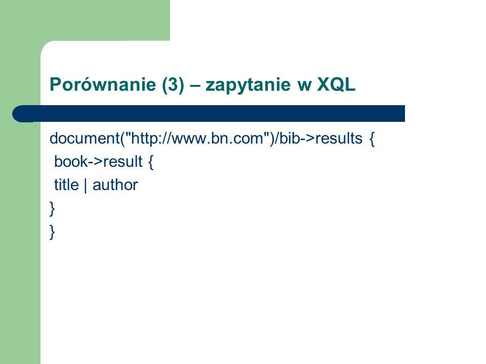 Porównanie (3) – zapytanie w XQL document(