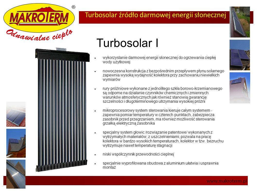 Turbosolar źródło darmowej energii słonecznej www.makroterm.pl Turbosolar I wykorzystanie darmowej energii słonecznej do ogrzewania ciepłej wody użytk