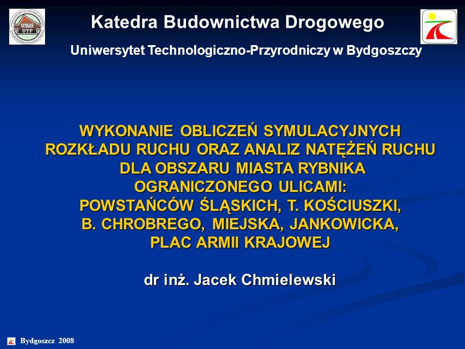 Katedra Budownictwa Drogowego Uniwersytet Technologiczno-Przyrodniczy w Bydgoszczy WYKONANIE OBLICZEŃ SYMULACYJNYCH ROZKŁADU RUCHU ORAZ ANALIZ NATĘŻEŃ