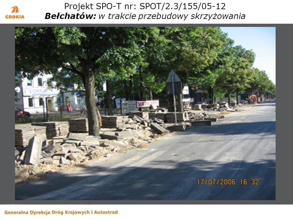 Projekt SPO-T nr: SPOT/2.3/155/05-12 Bełchatów: w trakcie przebudowy skrzyżowania