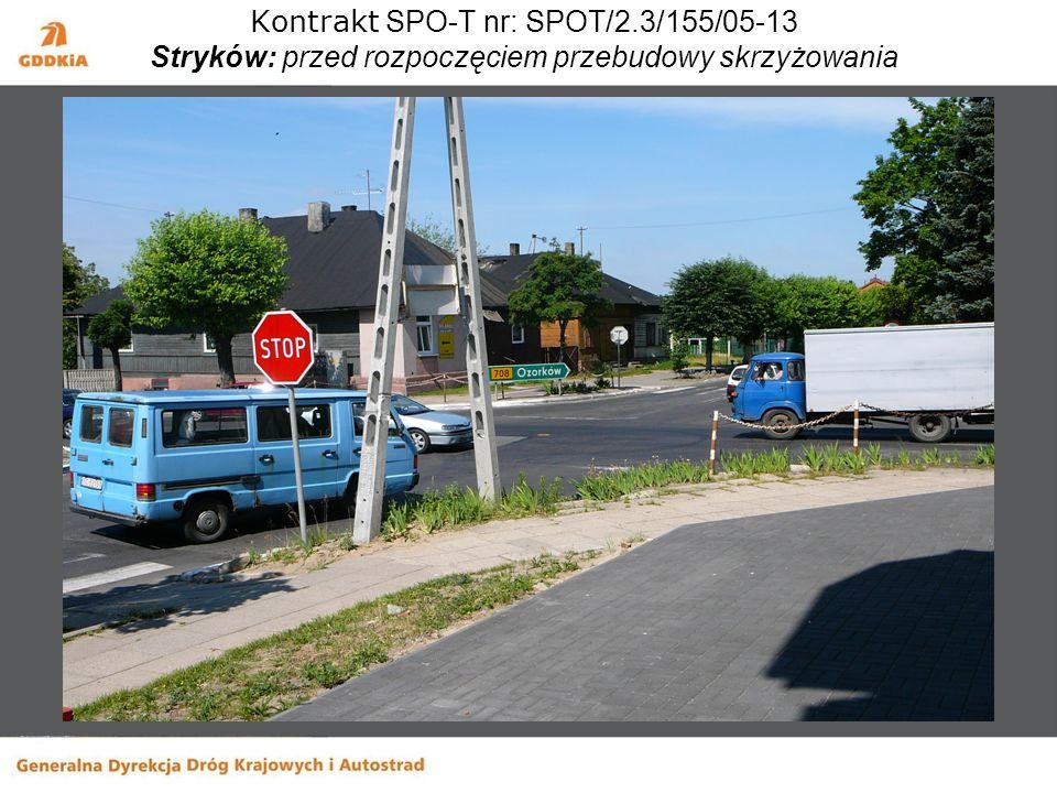 Kontrakt SPO-T nr: SPOT/2.3/155/05-13 Stryków: przed rozpoczęciem przebudowy skrzyżowania