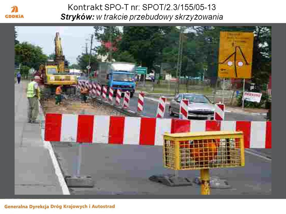 Kontrakt SPO-T nr: SPOT/2.3/155/05-13 Stryków: w trakcie przebudowy skrzyżowania