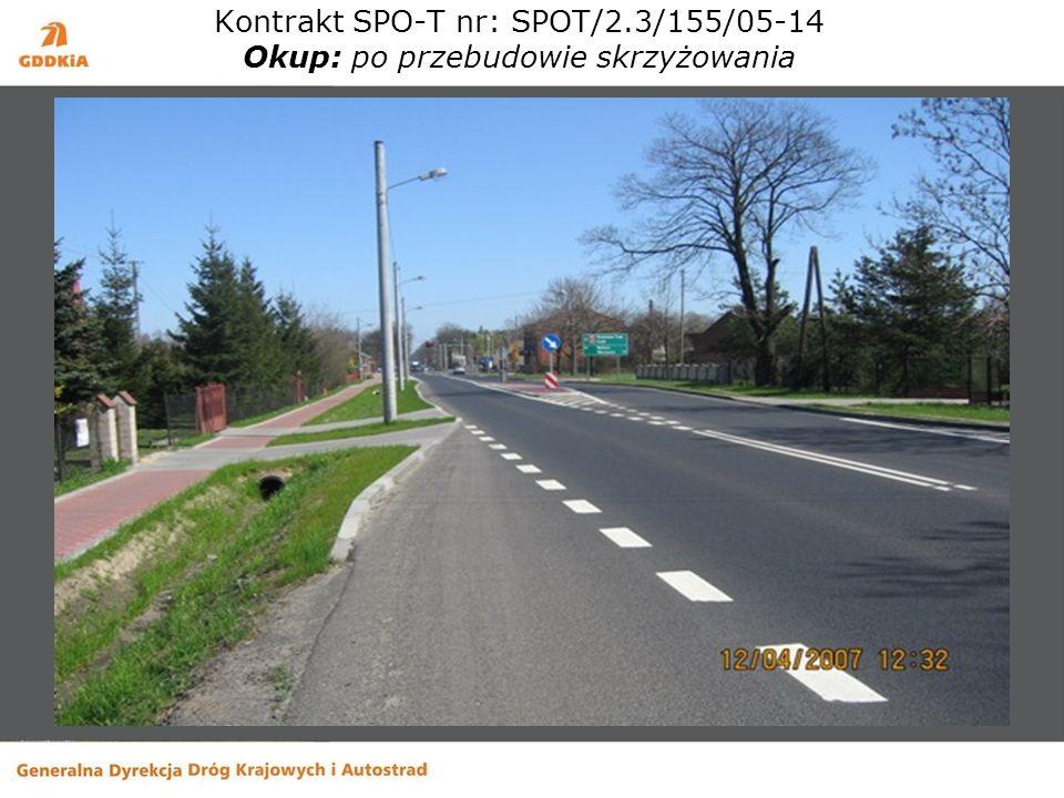 Kontrakt SPO-T nr: SPOT/2.3/155/05-14 Okup: po przebudowie skrzyżowania