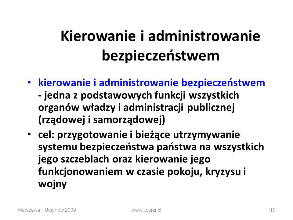 Warszawa - Ursynów 2009www.koziej.pl118 Kierowanie i administrowanie bezpieczeństwem kierowanie i administrowanie bezpieczeństwem - jedna z podstawowy