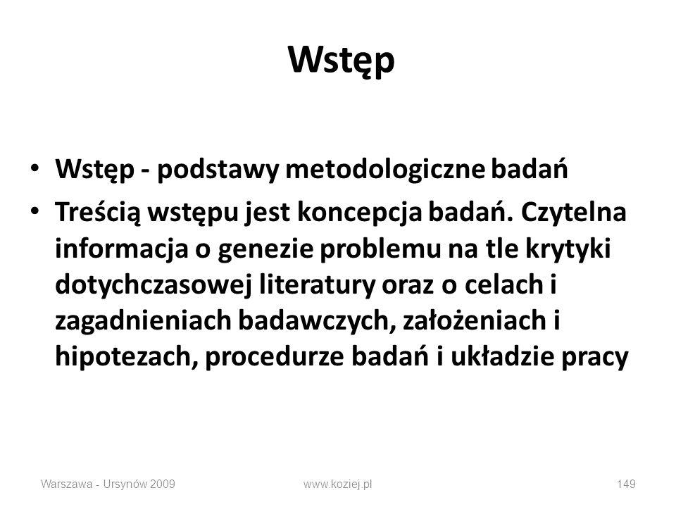 Wstęp Wstęp - podstawy metodologiczne badań Treścią wstępu jest koncepcja badań.