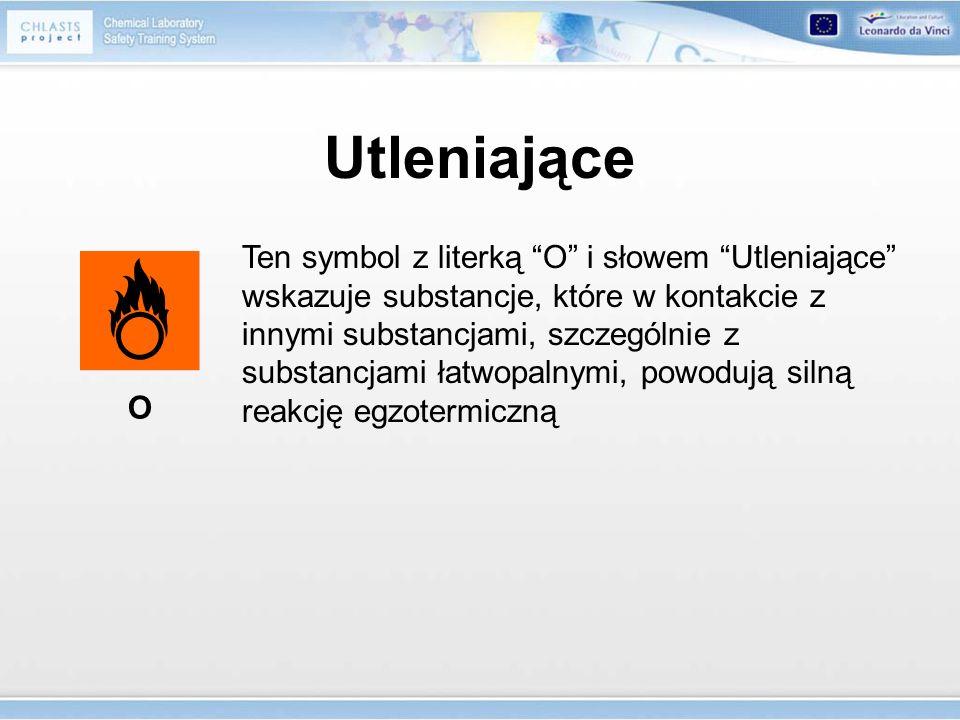 Ten symbol z literką O i słowem Utleniające wskazuje substancje, które w kontakcie z innymi substancjami, szczególnie z substancjami łatwopalnymi, pow