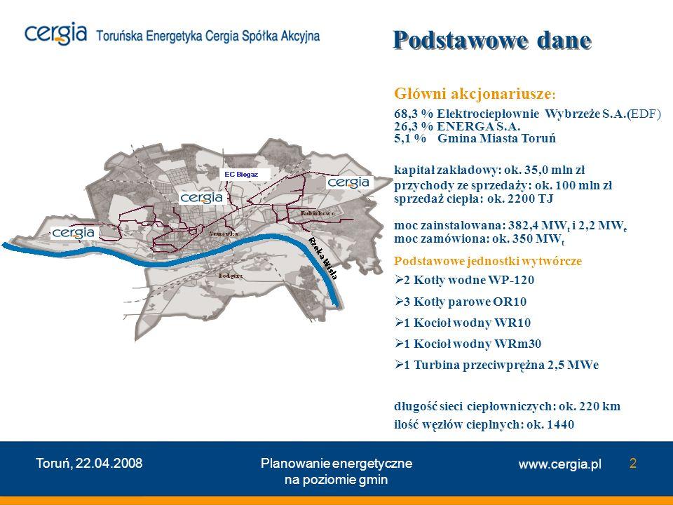 www.cergia.pl Toruń, 22.04.2008Planowanie energetyczne na poziomie gmin 2 G łówni akcjonariusze : 68,3 % Elektrociep ł ownie Wybrzeże S.A.(EDF) 26,3 %