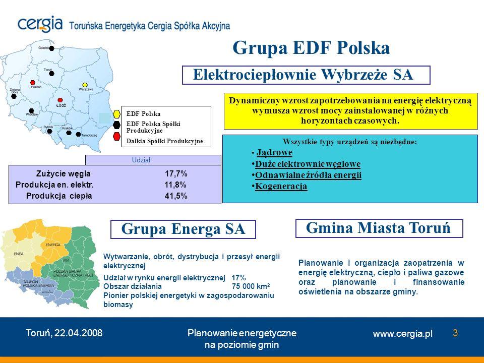 www.cergia.pl Toruń, 22.04.2008Planowanie energetyczne na poziomie gmin 4 Cergia w Grupie EDF Polska Grupa EDF, pierwszy energetyk europejski dysponuj ą cy wszystkimi technologiami wytwarzania energii (reaktory EPR, czysty w ę giel, CCGT, energetyka wodna, wiatrowa, słoneczna, …) zapewnia bezpiecze ń stwo w projektach rozwojowych.
