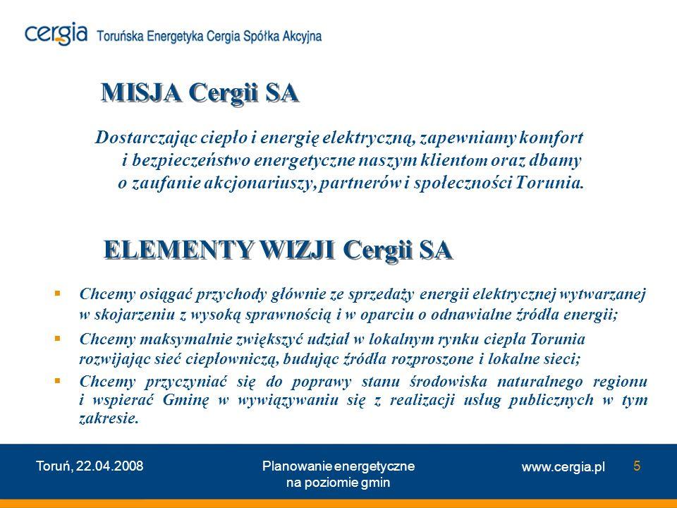 www.cergia.pl Toruń, 22.04.2008Planowanie energetyczne na poziomie gmin 6 Działalność Spółki Podstawowy produkt spółki – ciepło Produkcja energii elektrycznej na potrzeby własne Działalność Spółki Podstawowy produkt spółki – ciepło Produkcja energii elektrycznej na potrzeby własne Rozwój Spółki Sprzedaż energii elektrycznej i ciepła produkowanych w skojarzeniu z wykorzystaniem biomasy Rozwój Spółki Sprzedaż energii elektrycznej i ciepła produkowanych w skojarzeniu z wykorzystaniem biomasy Budowa bloku energetycznego