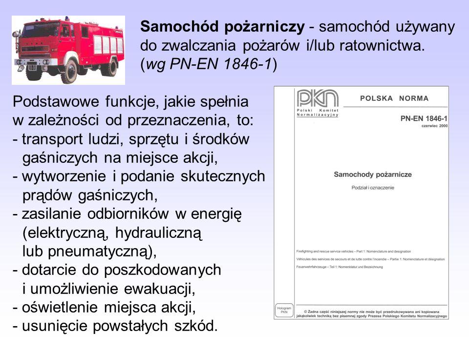 Podział samochodów pożarniczych (wg PN-EN 1846-1:2000) Klasy pojazdów samochodowych - w zależności od maksymalnej masy rzeczywistej (MMR ): klasa lekka (L): 2 t < MMR 7,5 t klasa średnia (M): 7,5 t < MMR 14 t klasa ciężka (S): MMR > 14 t