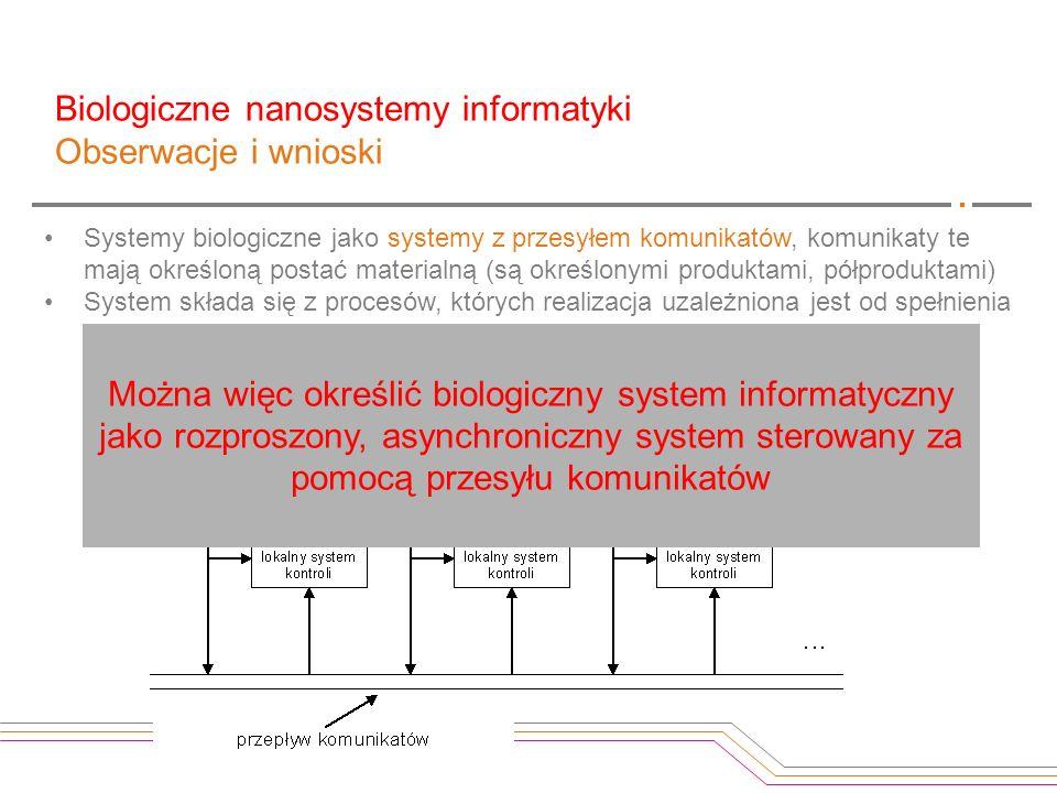 Systemy biologiczne jako systemy z przesyłem komunikatów, komunikaty te mają określoną postać materialną (są określonymi produktami, półproduktami) Sy