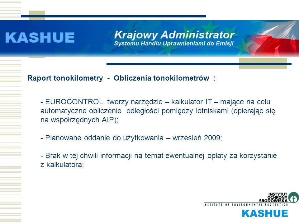 Raport tonokilometry - Obliczenia tonokilometrów : - EUROCONTROL tworzy narzędzie – kalkulator IT – mające na celu automatyczne obliczenie odległości