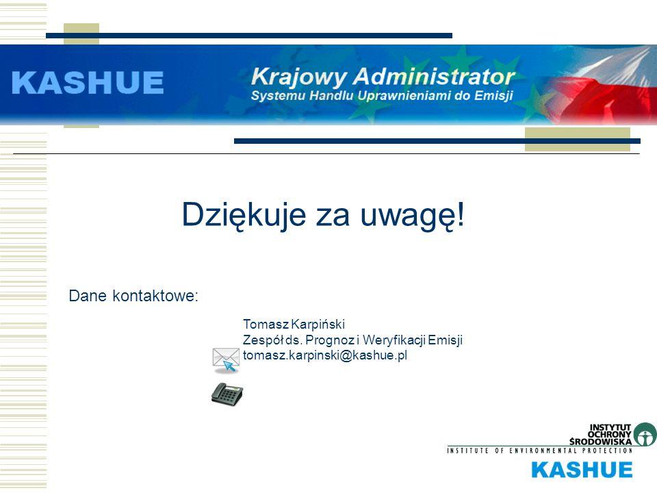 Dziękuje za uwagę! Dane kontaktowe: Tomasz Karpiński Zespół ds. Prognoz i Weryfikacji Emisji tomasz.karpinski@kashue.pl