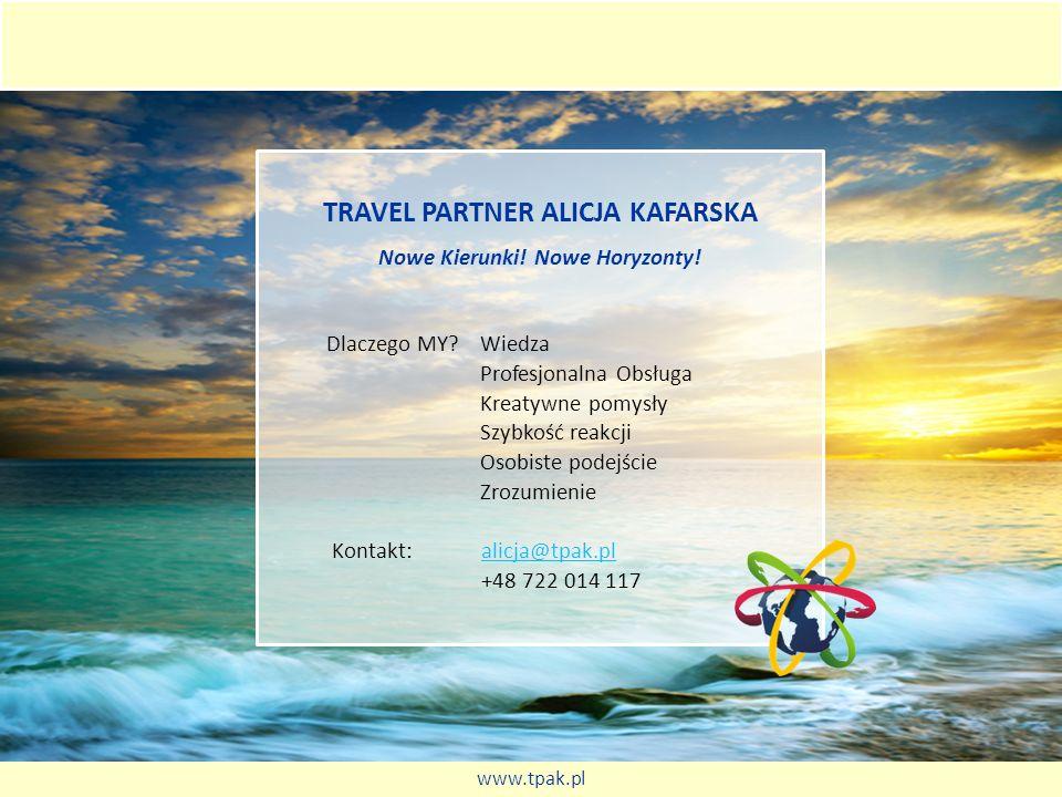 www.tpak.pl - alicja@tpak.pl - +48 722 014 117 TRAVEL PARTNER kierunek na sukces!