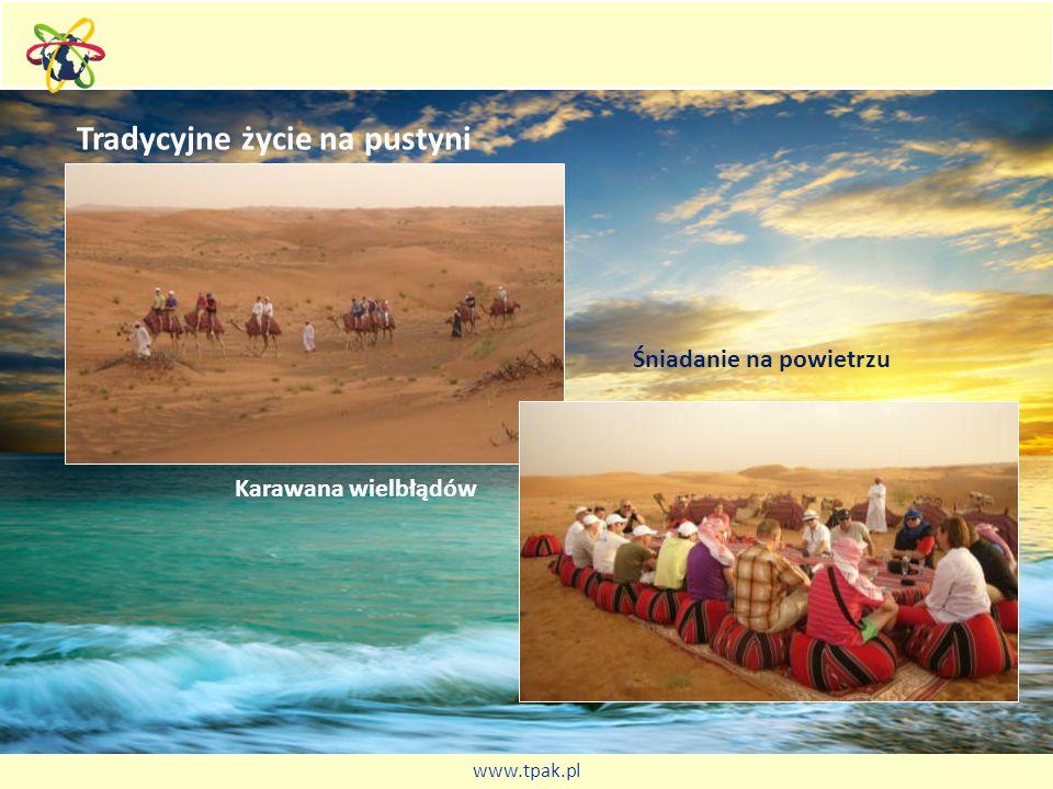 Tradycyjne życie na pustyni Karawana wielbłądów Śniadanie na powietrzu www.tpak.pl