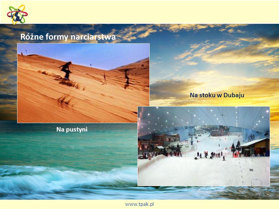 Różne formy narciarstwa Na pustyni Na stoku w Dubaju www.tpak.pl