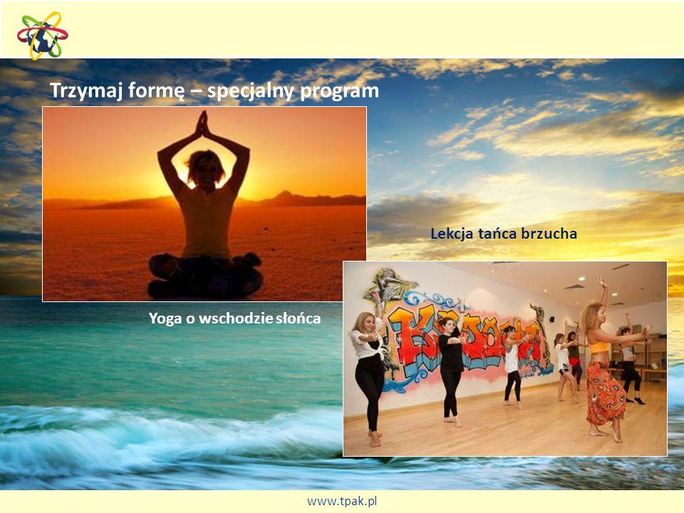 Trzymaj formę – specjalny program Yoga o wschodzie słońca Lekcja tańca brzucha www.tpak.pl