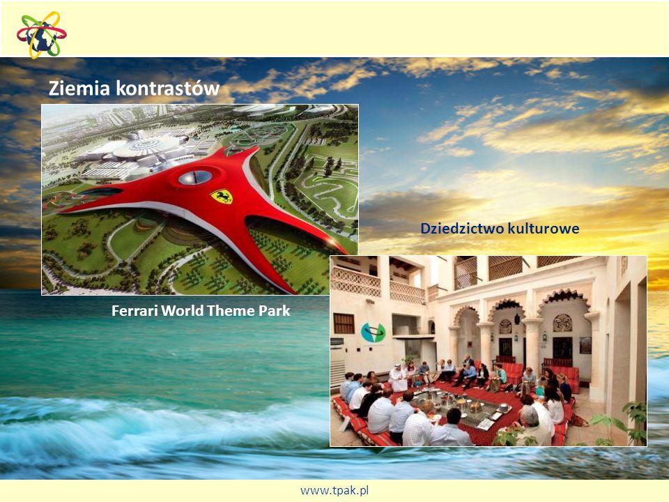 Ziemia kontrastów Ferrari World Theme Park Dziedzictwo kulturowe www.tpak.pl