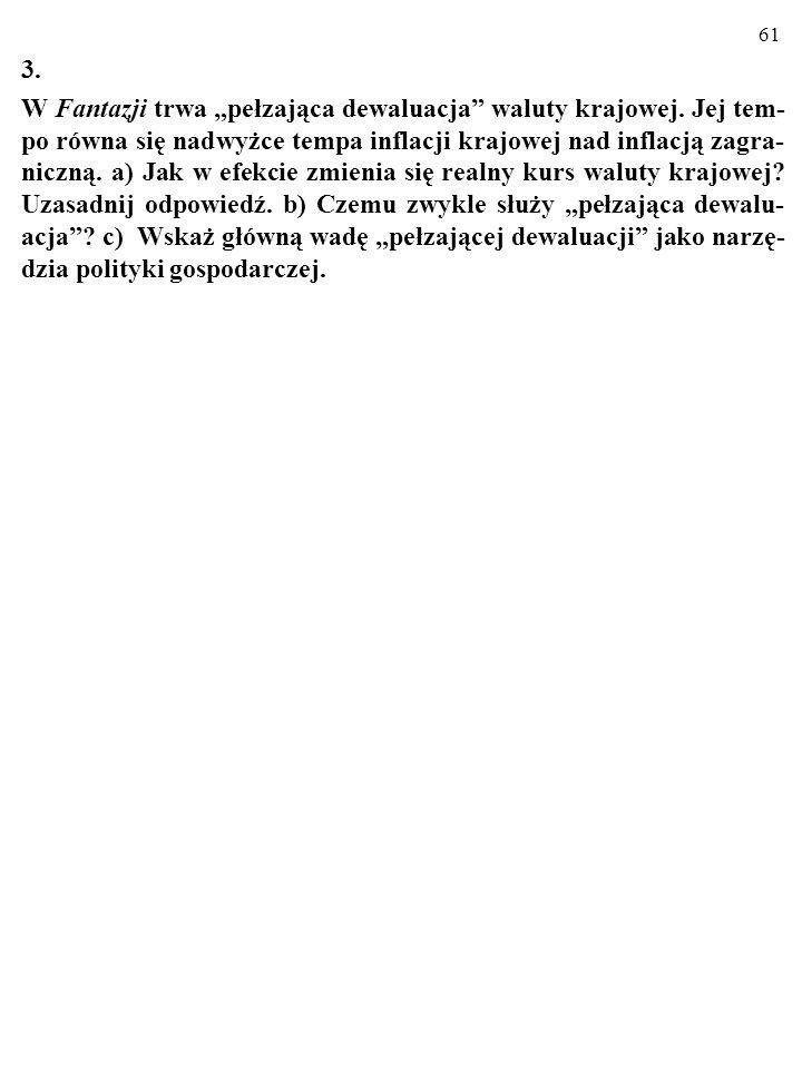 60 2. Usuń błędy (gospodarka, o którą chodzi, jest keynesowska). a) Kurs jest stały: (i) (ii) b) Kurs jest płynny: (i) (ii)