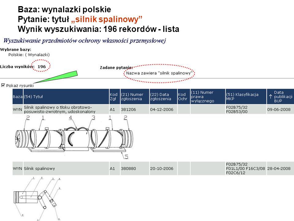 Wyszukiwanie według kryteriów Baza: wynalazki polskie Pytanie: słowa kluczowe z tytułu silnik spalinowy + zgłaszający politechnika