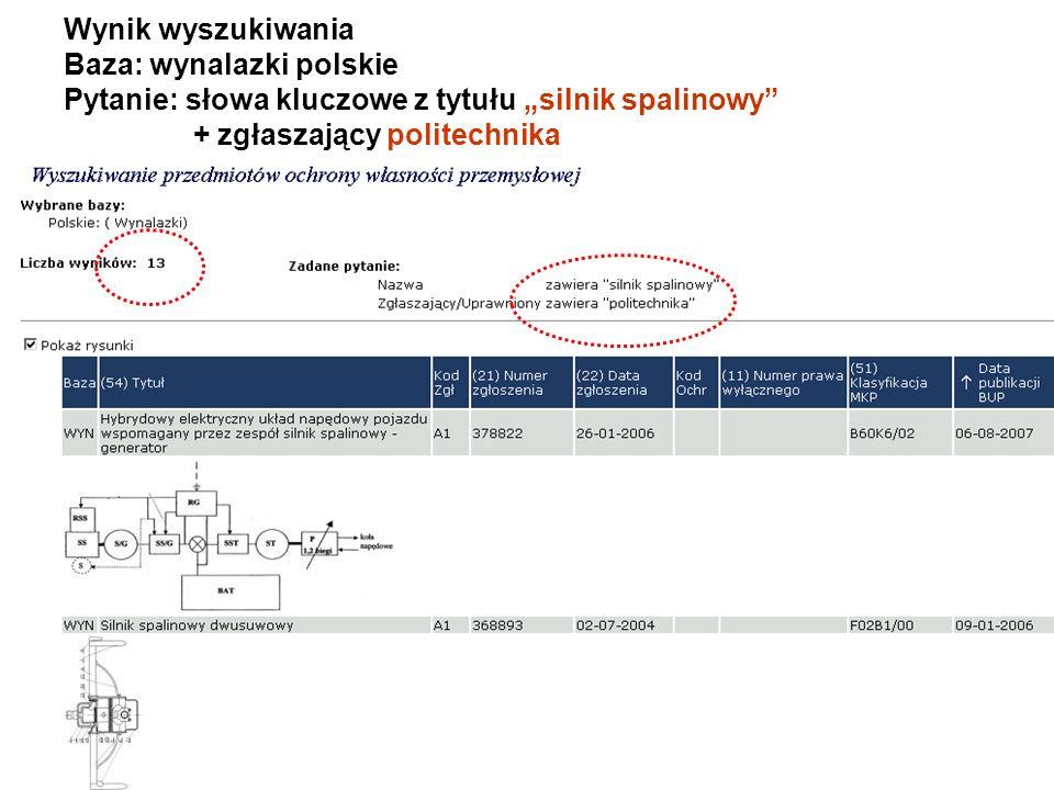 Wynik wyszukiwania Baza: wynalazki polskie Pytanie: słowa kluczowe z tytułu silnik spalinowy + zgłaszający politechnika