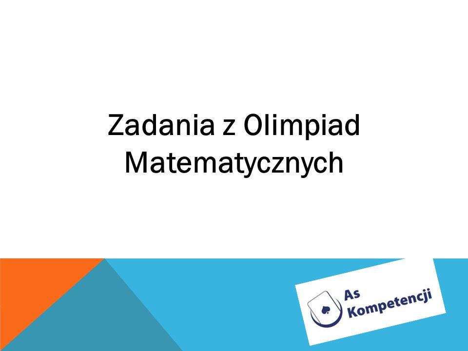 Zadania z Olimpiad Matematycznych