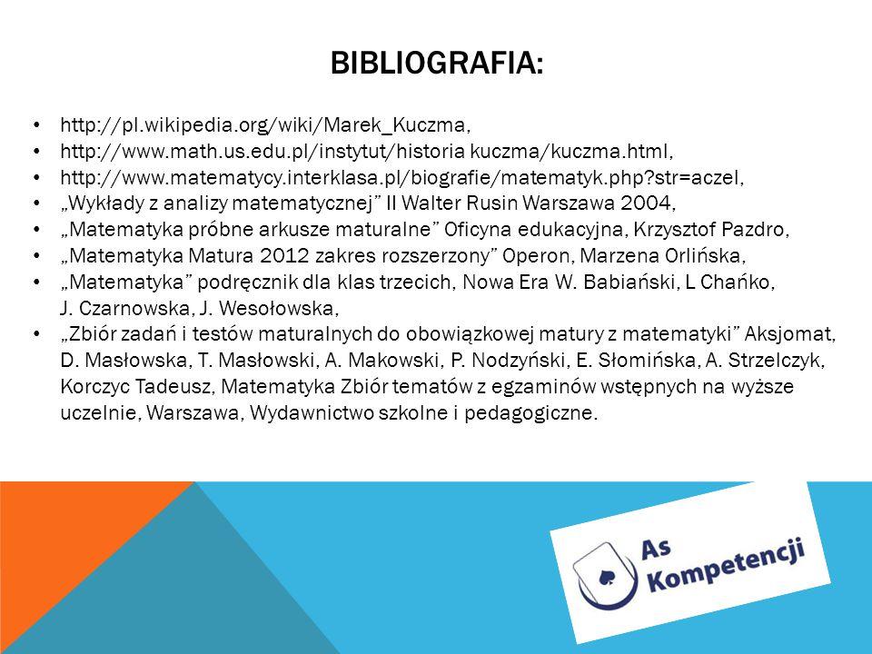 http://pl.wikipedia.org/wiki/Marek_Kuczma, http://www.math.us.edu.pl/instytut/historia kuczma/kuczma.html, http://www.matematycy.interklasa.pl/biograf