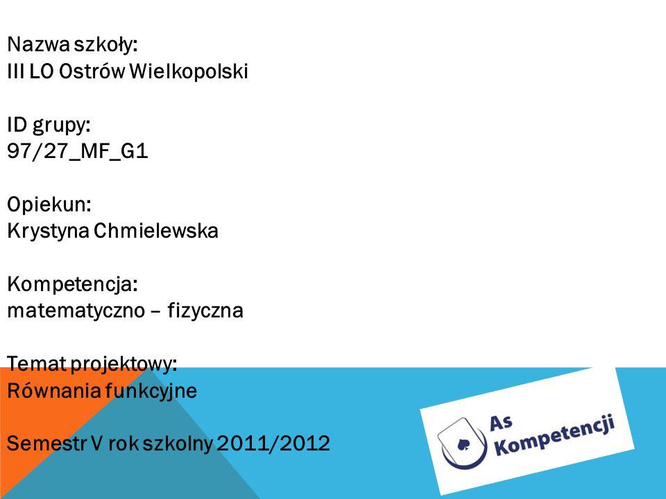 Nazwa szkoły: III LO Ostrów Wielkopolski ID grupy: 97/27_MF_G1 Opiekun: Krystyna Chmielewska Kompetencja: matematyczno – fizyczna Temat projektowy: Ró