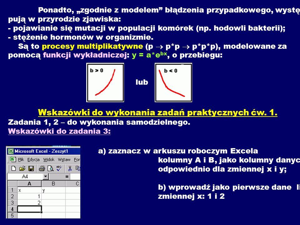 Ponadto, zgodnie z modelem błądzenia przypadkowego, wystę- pują w przyrodzie zjawiska: - pojawianie się mutacji w populacji komórek (np. hodowli bakte