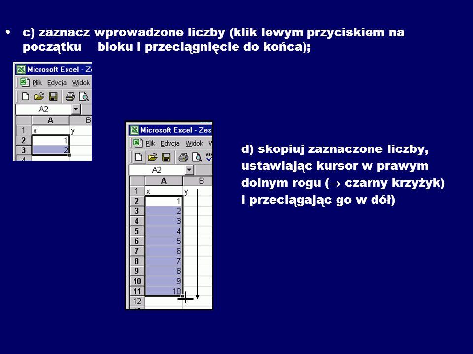 c) zaznacz wprowadzone liczby (klik lewym przyciskiem na początku bloku i przeciągnięcie do końca); d) skopiuj zaznaczone liczby, ustawiając kursor w