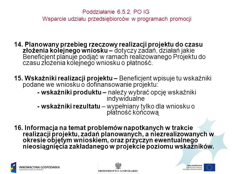 Poddziałanie 6.5.2. PO IG Wsparcie udziału przedsiębiorców w programach promocji 14. Planowany przebieg rzeczowy realizacji projektu do czasu złożenia