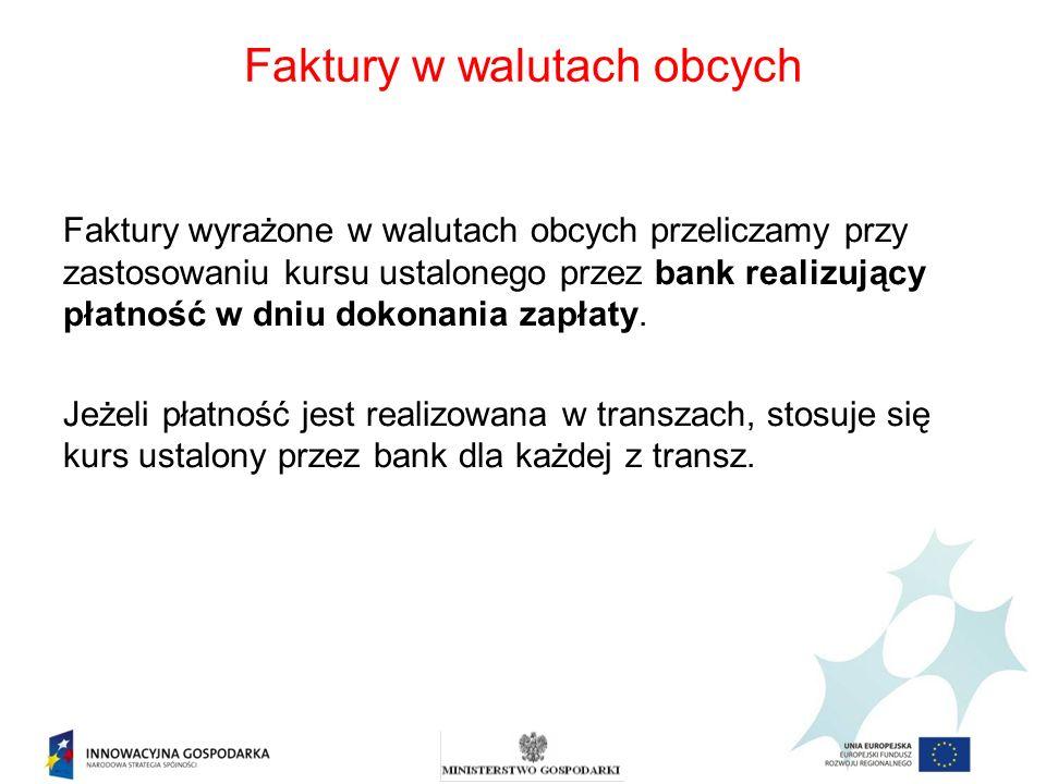 Faktury wyrażone w walutach obcych przeliczamy przy zastosowaniu kursu ustalonego przez bank realizujący płatność w dniu dokonania zapłaty. Jeżeli pła