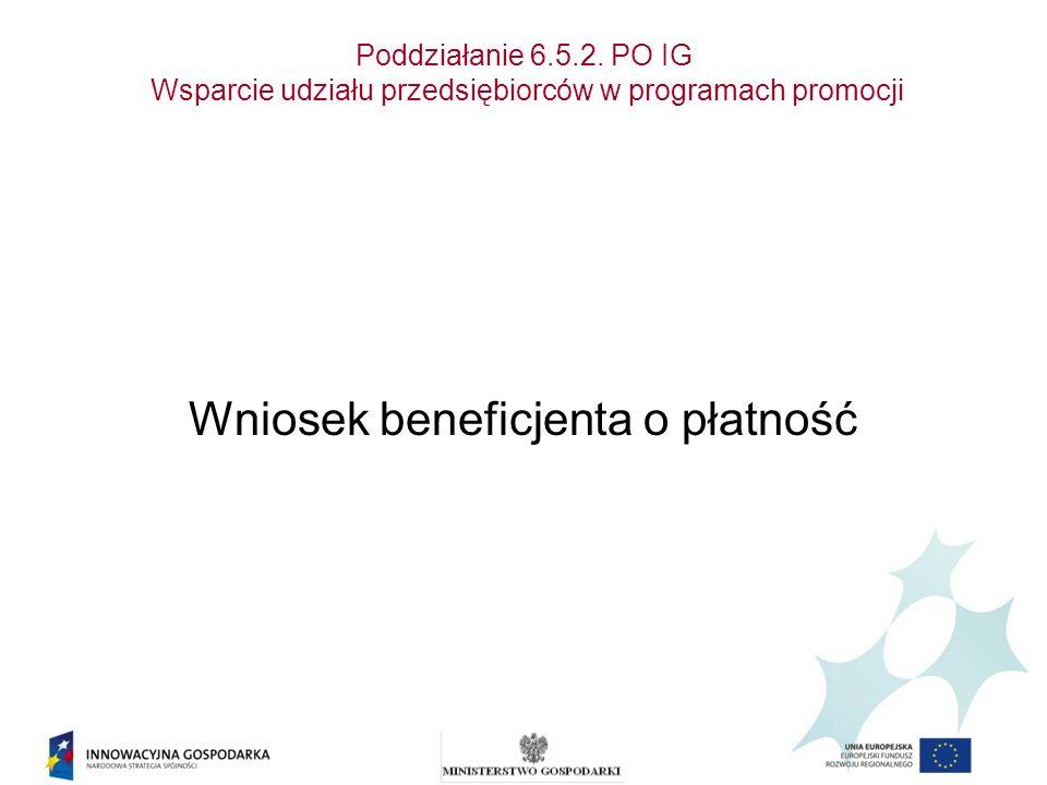 Poddziałanie 6.5.2. PO IG Wsparcie udziału przedsiębiorców w programach promocji Wniosek beneficjenta o płatność