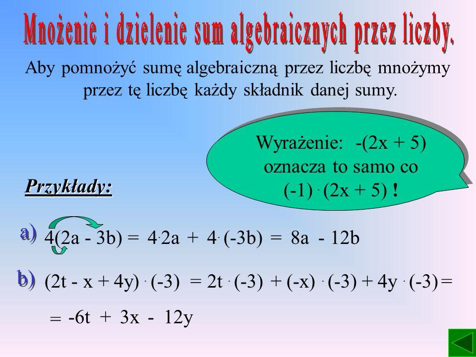 Wyrazy podobne – wyrazy, które mają taką samą część literową np.: 2a, -a, -3a,... x, 6x, -8x,... Redukcja wyrazów podobnych – upraszczanie sumy (wykon