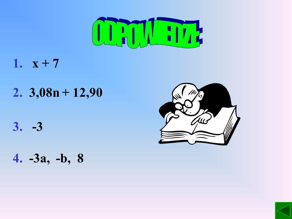 5. Zredukuj wyrazy podobne i zapisz krócej: -3x + 2y + 4y – 8 + x – y + 4 6. Doprowadź do najprostszej postaci i oblicz wartość wyrażenia: 3a – b + 5a