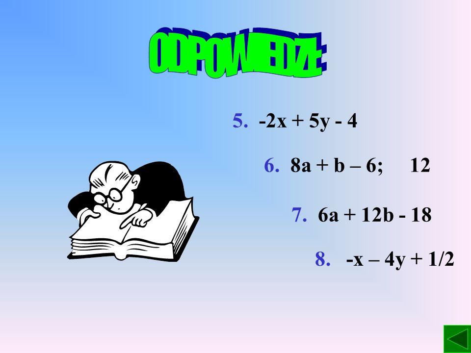 1. x + 7 2. 3,08n + 12,90 3. -3 4. -3a, -b, 8