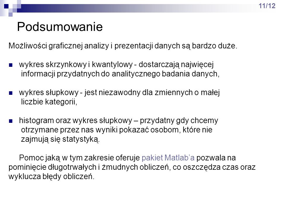 Literatura G.Wieczorkowska: Statystyka.