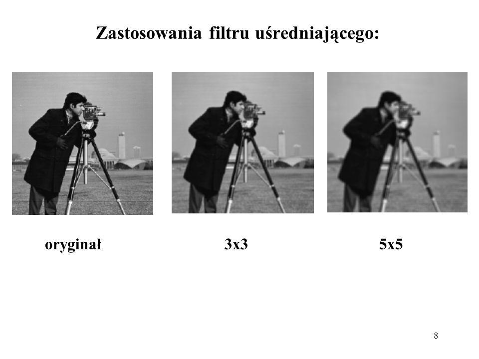 8 Zastosowania filtru uśredniającego: oryginał3x35x5