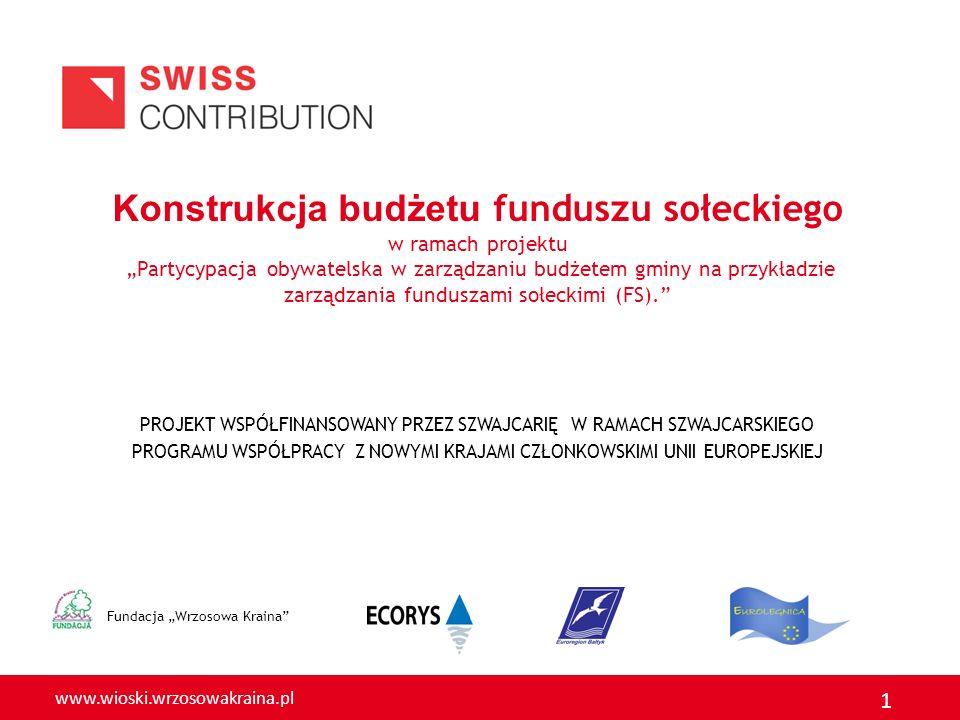 www.wioski.wrzosowakraina.pl 1 Konstrukcja budżetu funduszu sołeckiego w ramach projektu Partycypacja obywatelska w zarządzaniu budżetem gminy na przy