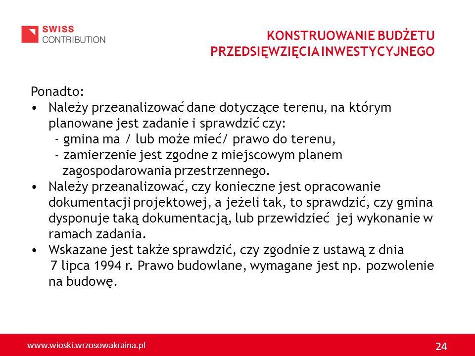 www.wioski.wrzosowakraina.pl 24 Ponadto: Należy przeanalizować dane dotyczące terenu, na którym planowane jest zadanie i sprawdzić czy: - gmina ma / l