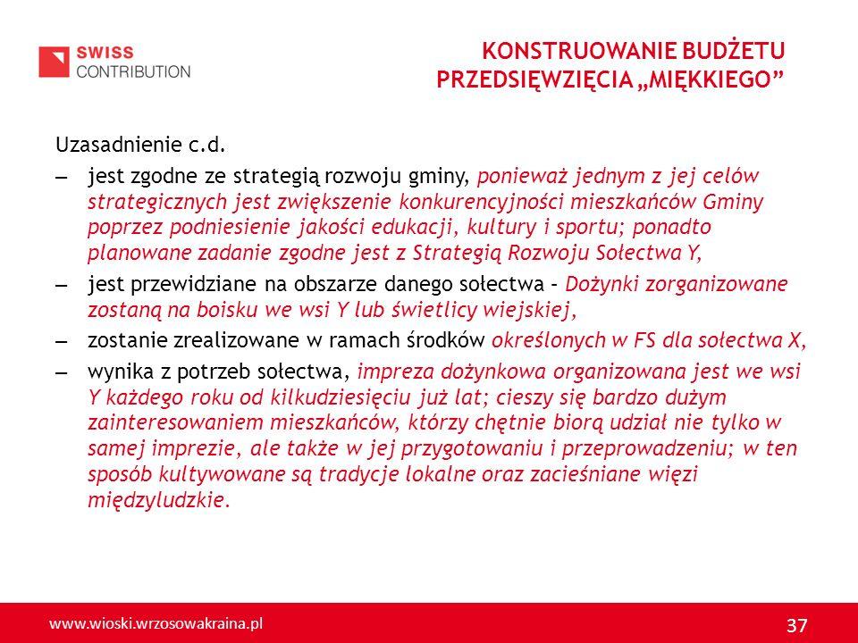 www.wioski.wrzosowakraina.pl 37 Uzasadnienie c.d. – jest zgodne ze strategią rozwoju gminy, ponieważ jednym z jej celów strategicznych jest zwiększeni