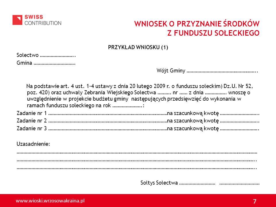 www.wioski.wrzosowakraina.pl 8 WNIOSEK O PRZYZNANIE ŚRODKÓW Z FUNDUSZU SOŁECKIEGO PRZYKŁAD WNIOSKU (2) Załącznik do uchwały nr ……..