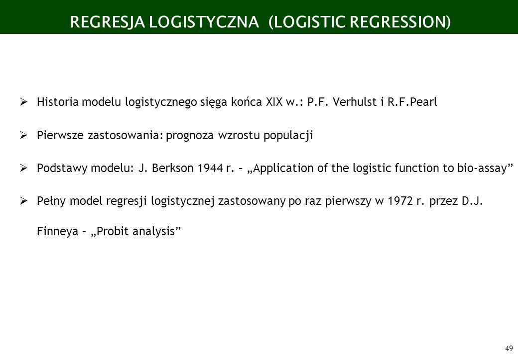49 Historia modelu logistycznego sięga końca XIX w.: P.F. Verhulst i R.F.Pearl Pierwsze zastosowania: prognoza wzrostu populacji Podstawy modelu: J. B