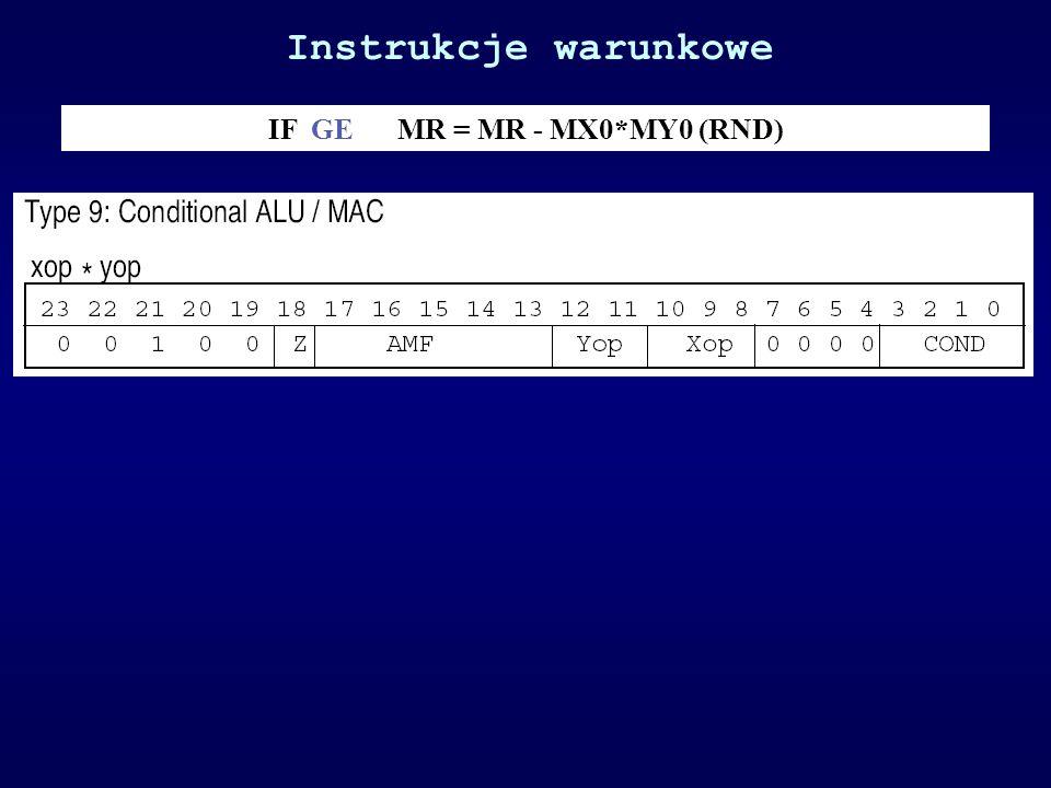 Instrukcje warunkowe IF GE MR = MR - MX0*MY0 (RND)