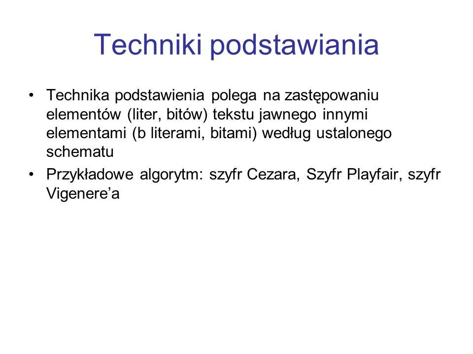 Techniki podstawiania Technika podstawienia polega na zastępowaniu elementów (liter, bitów) tekstu jawnego innymi elementami (b literami, bitami) wedł