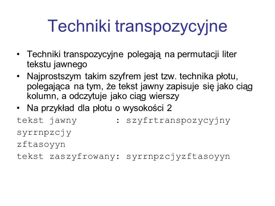 Techniki transpozycyjne Techniki transpozycyjne polegają na permutacji liter tekstu jawnego Najprostszym takim szyfrem jest tzw. technika płotu, poleg