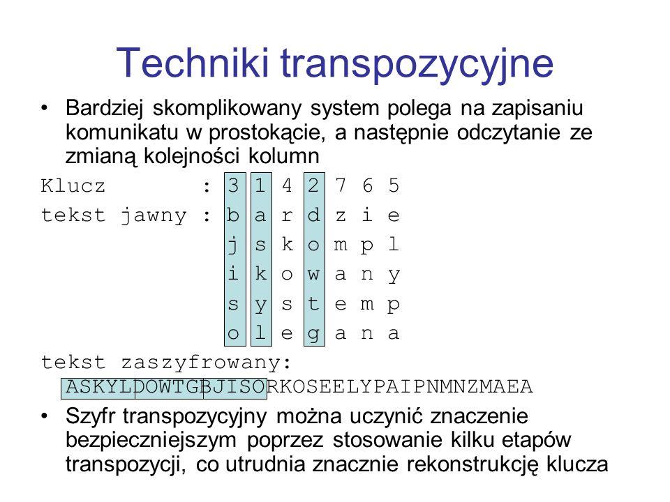 Techniki transpozycyjne Bardziej skomplikowany system polega na zapisaniu komunikatu w prostokącie, a następnie odczytanie ze zmianą kolejności kolumn