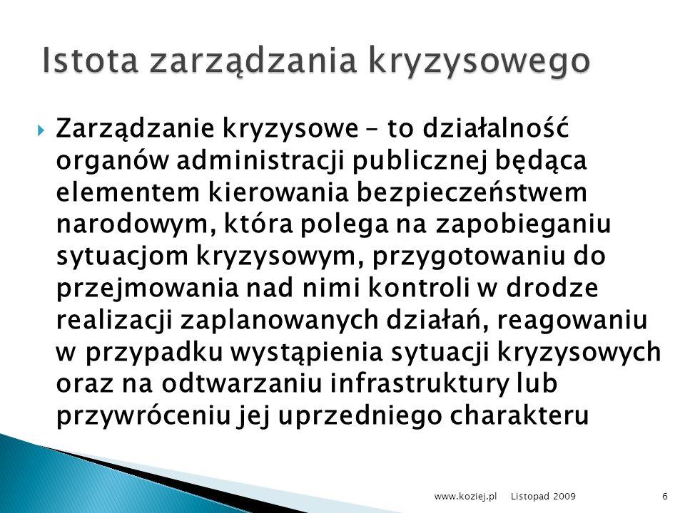 Zarządzanie kryzysowe – to działalność organów administracji publicznej będąca elementem kierowania bezpieczeństwem narodowym, która polega na zapobie